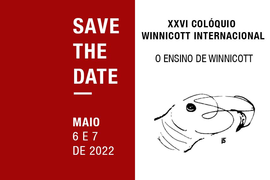 SAVE THE DATE   XXVI COLÓQUIO WINNICOTT INTERNACIONAL: O ENSINO DE WINNICOTT