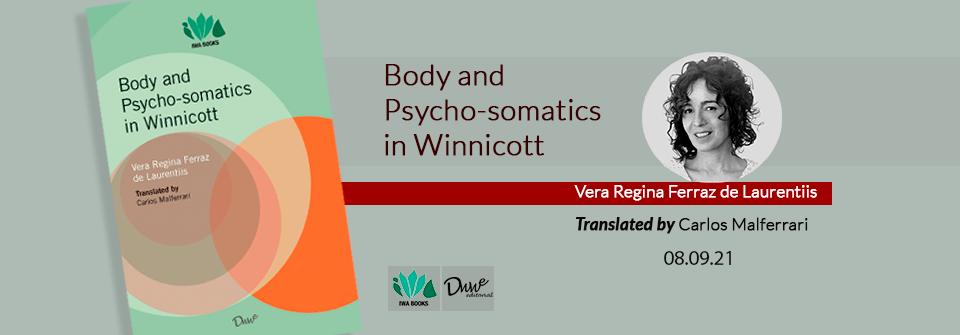 Corpo e psicossomática em Winnicott   Prefácio por Elsa Oliveira Dias